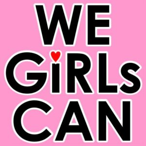 WE GiRLs CAN